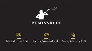 Michał Rumiński / http://ruminski.pl/ / email: biuro@ruminski.pl / Tel. 666 414 818